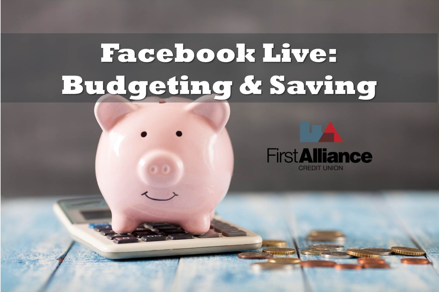 Facebook Live Q&A Recap Budgeting and Savings Tips Advice First Alliance Credit Union