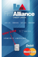 First Alliance Credit Union Debit Card with EMV Chip
